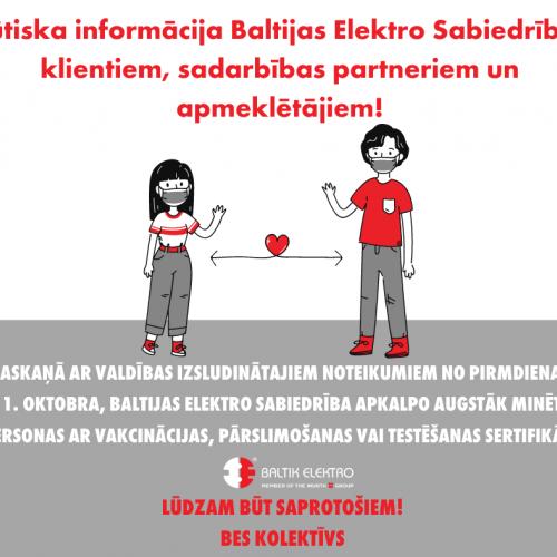 Aktuālā informācija Baltijas Elektro Sabiedrība, SIA,  apmeklētājiem saistībā ar ārkārtas situāciju valstī.
